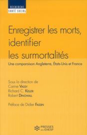 Enregistrer les morts, identifier les surmortalités ; un comparaison Angleterre, Etats-Unis et France - Couverture - Format classique