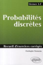 Probabilités discrètes ; licence 1 et 2 ; recueil d'exercices corrigés - Couverture - Format classique