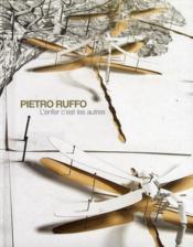 Pietro Ruffo ; l'enfer c'est les autres - Couverture - Format classique