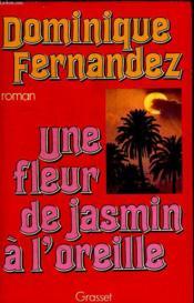 Une Fleur De Jasmin A L Oreille. - Couverture - Format classique