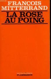 La Rose Au Poing. - Couverture - Format classique