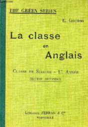 LA CLASSE EN ANGLAIS, CLASSE DE 6e, 1re ANNEE - Couverture - Format classique