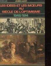 Les Idees Et Les Moeurs Au Siecle De L'Optimisme 1848 1914 - Couverture - Format classique