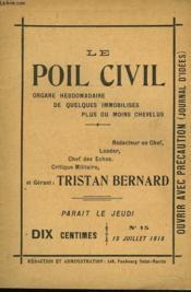 Le Poil Civil. Organe Hebdomadaire De Quelques Immobilises Plus Ou Moins Chevelus N°15, 15 Juillet 1915. - Couverture - Format classique