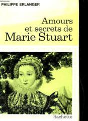 Amours Et Secrets De Marie Stuart - Couverture - Format classique