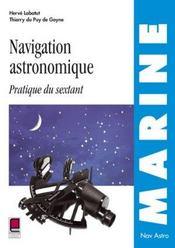 Navigation Astronomique ; Pratique Du Sextant - Intérieur - Format classique