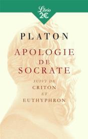 Apologie de Socrate ; Criton et Euthyphron - Couverture - Format classique