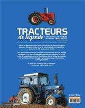 Tracteurs de légende ; découvrez les modèles mythiques en 650 photos - 4ème de couverture - Format classique