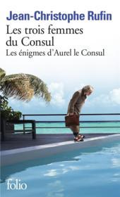 Les énigmes d'Aurel le consul T.2 ; les trois femmes du consul - Couverture - Format classique
