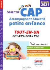 OBJECTIF CAP ; accompagnant éducatif petite enfance ; tout-en-un (édition 2021) - Couverture - Format classique