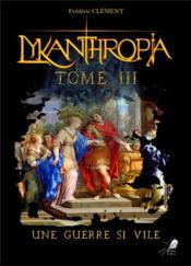 Lykanthropia tome 3 - une guerre si vile - Couverture - Format classique