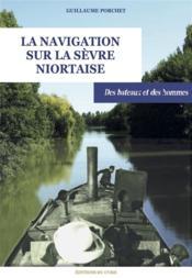 La navigation sur la Sèvre Niortaise ; des bateaux et des hommes - Couverture - Format classique