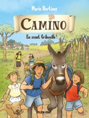 Camino t.2 : en avant Gribouille ! - Couverture - Format classique