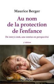 Au nom de la protection de l'enfance : de 2007 à 2016, une remise en perspective (3e édition) - Couverture - Format classique