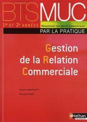 Gestion de la relation commerciale ; bts MUC ; par la pratique ; élève (édition 2008) - Intérieur - Format classique