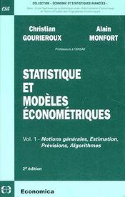 Statistique Et Modeles Econometriques T.1 ; Notions Generales, Estimation, Previsions, Algorithmes (2e Edition) - Couverture - Format classique