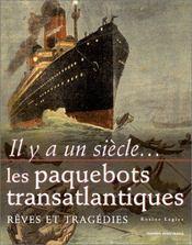 Il y a un siecle... les paquebots transatlantiques, reves et tragedies - Intérieur - Format classique