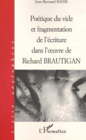 Poetique Du Vide Et Fragmentation De L'Ecriture Dans L'Oeuvre De Richard Brautigan - Couverture - Format classique