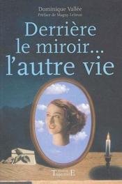 Derriere le miroir... l'autre vie - Couverture - Format classique