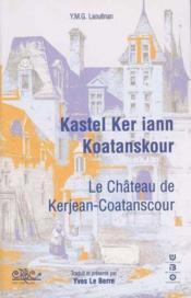 Kastel Ker Iann Koatanskour - Couverture - Format classique