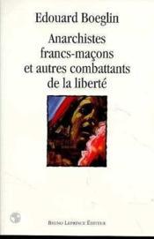 Anarchistes francs-maçons et autres combattants de la liberté - Couverture - Format classique