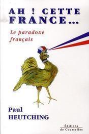 Ah! Cette France. . . : Le paradoxe français - Intérieur - Format classique