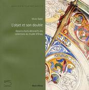 L'objet et son double ; dessins d'arts décoratifs des collections du musée d'Orsay - Intérieur - Format classique