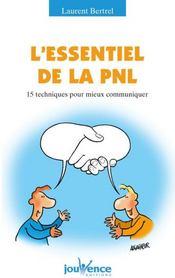 L'essentiel de la PNL ; 15 techniques pour mieux communiquer - Couverture - Format classique