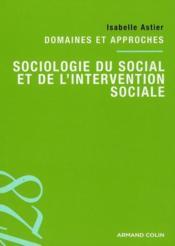 Sociologie du social et de l'intervention sociale ; domaines et approches - Couverture - Format classique