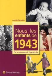 Nous, Les Enfants De 1943 - Couverture - Format classique