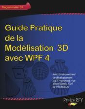 Guide Pratique De La Modelisation 3d Avec Wpf 4 - Couverture - Format classique