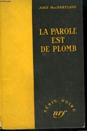 La Parole Est De Plomb. (Danger For Breakfast ). Collection : Serie Noire Sans Jaquette N° 392 - Couverture - Format classique