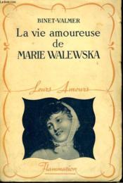 La Vie Amoureuse De Marie Walewska. Collection : Leurs Amours. - Couverture - Format classique