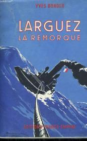 Larguez La Remorque. - Couverture - Format classique