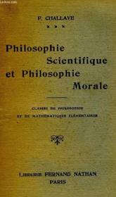 Philosophie Scientifique Et Philosophie Morale, Classes De Philosophie Et De Mathematiques Elementaires - Couverture - Format classique