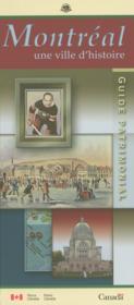 Montreal Une Ville D'Histoire Guide Patrimonial (1re édition) - Couverture - Format classique