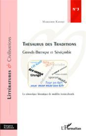 Thésaurus des traditions ; Grande-Bretagne et Sénégambie, la sémantique historique de modèles interculturels - Couverture - Format classique
