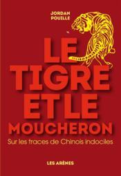 Le tigre et le moucheron ; sur les traces de chinois indociles - Couverture - Format classique