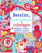Dessins, gribouillages et coloriages ; animaux, fleurs, motifs et autres - Couverture - Format classique