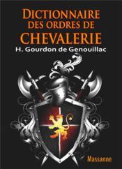 Dictionnaire des ordres de chevalerie - Couverture - Format classique