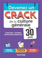 Devenez un crack de la culture générale en 30 jours ; concours, examens, entretiens d'embauche - Couverture - Format classique