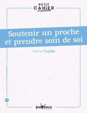 Petit cahier d'exercices T.83 ; soutenir un proche et prendre soin de soi - Couverture - Format classique