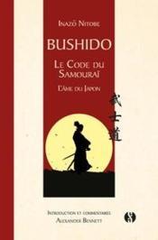 Bushido ; le code du samouraï: l'âme du Japon - Couverture - Format classique