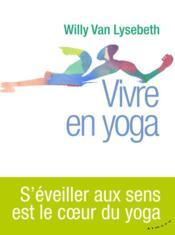 Vivre en yoga - Couverture - Format classique