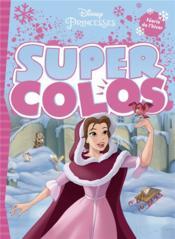 Super colo ; Disney Princesses - Couverture - Format classique