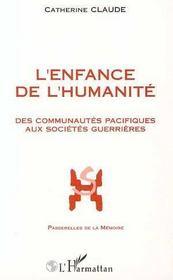 L'enfance de l'humanité ; des communautés pacifiques aux sociétés guerrières - Intérieur - Format classique