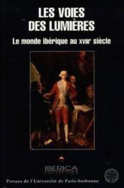 Les Voies Des Lumieres : Le Monde Iberique Au 18 Eme Siecle - Couverture - Format classique