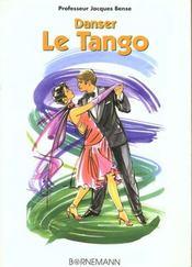 Danser le tango methode tous niveaux, pour debutants, amateurs, professionnels et professeurs - Intérieur - Format classique