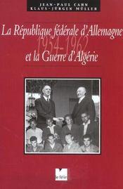 La republique federale d'allemagne et la guerre d'algerie 1954-1962 - Intérieur - Format classique