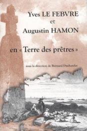 Yves le febvre et augustin hamon en terre des pretres - Couverture - Format classique